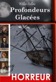 Profondeurs  Glacées : d'après la tragédie vraie de  l'expédition Franklin. [Nouv. éd. revue et mise à jour].