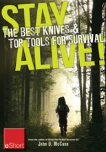 Stay Alive - The Best Knives & Top Tools For Survival EShort