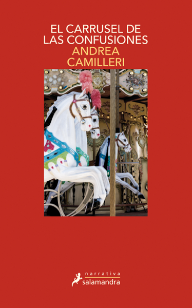 El carrusel de las confusiones (Comisario Montalbano 28) by Andrea Camilleri