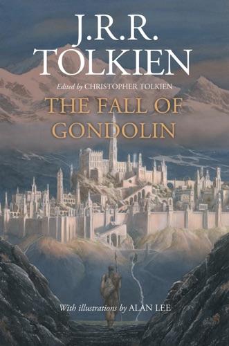 The Fall of Gondolin - J. R. R. Tolkien - J. R. R. Tolkien
