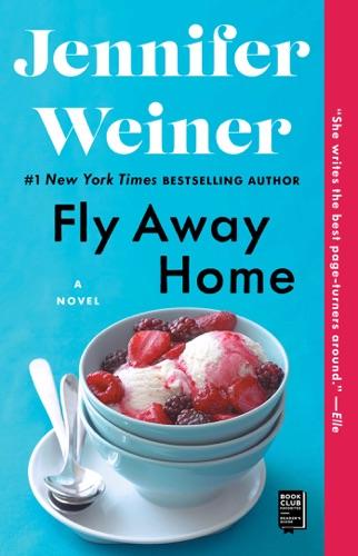 Jennifer Weiner - Fly Away Home
