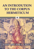 An Introduction to The Corpus Hermeticum