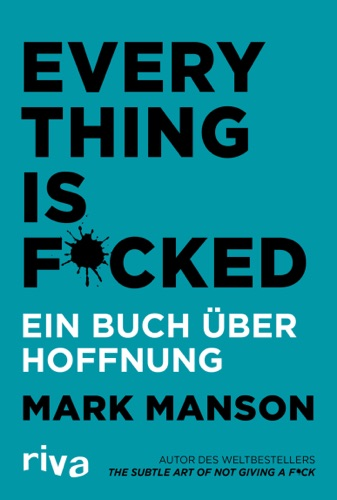 Mark Manson - Everything is F****d