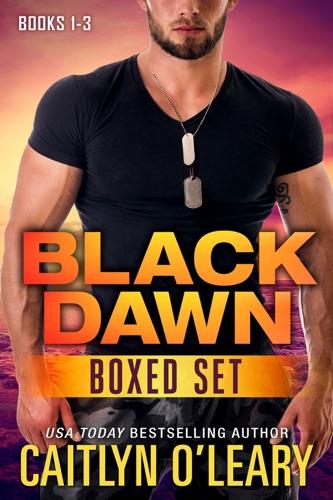 NAVY SEAL BOX SET - Black Dawn Books 1-3 - Caitlyn O'Leary - Caitlyn O'Leary