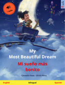 My Most Beautiful Dream – Mi sueño más bonito (English – Spanish) Book Cover
