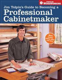 Jim Tolpin's Guide to Becoming a Professional Cabinetmaker