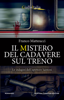 Franco Matteucci - Il mistero del cadavere sul treno artwork