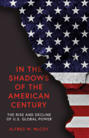 Alfred W. McCoy - In the Shadows of the American Century artwork