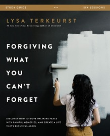Forgiving What You Can't Forget Study Guide PDF Download