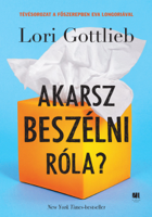 Lori Gottlieb - Akarsz beszélni róla? artwork