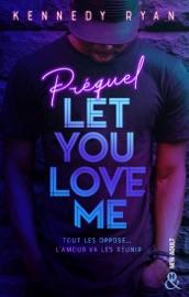 Let You Love Me - Prequel PDF Download