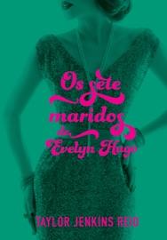 Os sete maridos de Evelyn Hugo - Taylor Jenkins Reid by  Taylor Jenkins Reid PDF Download