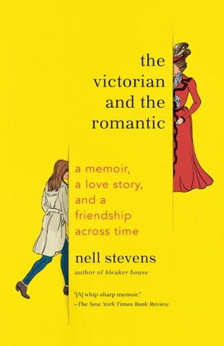 Nell Stevens - The Victorian and the Romantic