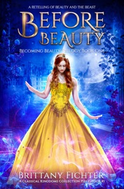 Before Beauty A Retelling Of Beauty And The Beast