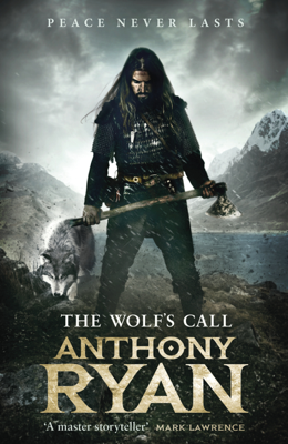 Anthony Ryan - The Wolf's Call book