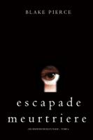 Escapade Meurtriere (Les Origines de Riley Paige -- Tome 4) ebook Download