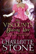 Historical Romance: The Viscount's Blazing Love A Lord's Passion Regency Romance