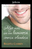 Algo más que una luminosa sonrisa irlandesa (Socios Irlandeses 1) ebook Download
