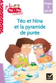 Téo et Nina GS CP Niveau 1 - Téo et Nina et la pyramide de purée