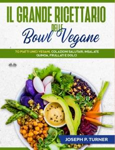 Il Grande Ricettario Delle Bowl Vegane Book Cover
