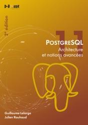 PostgreSQL - Architecture et notions avancées (2e édition)