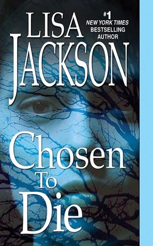Lisa Jackson - Chosen To Die