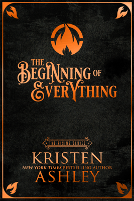 Kristen Ashley - The Beginning of Everything book