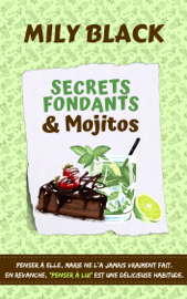 Secrets fondants et mojitos Par Secrets fondants et mojitos