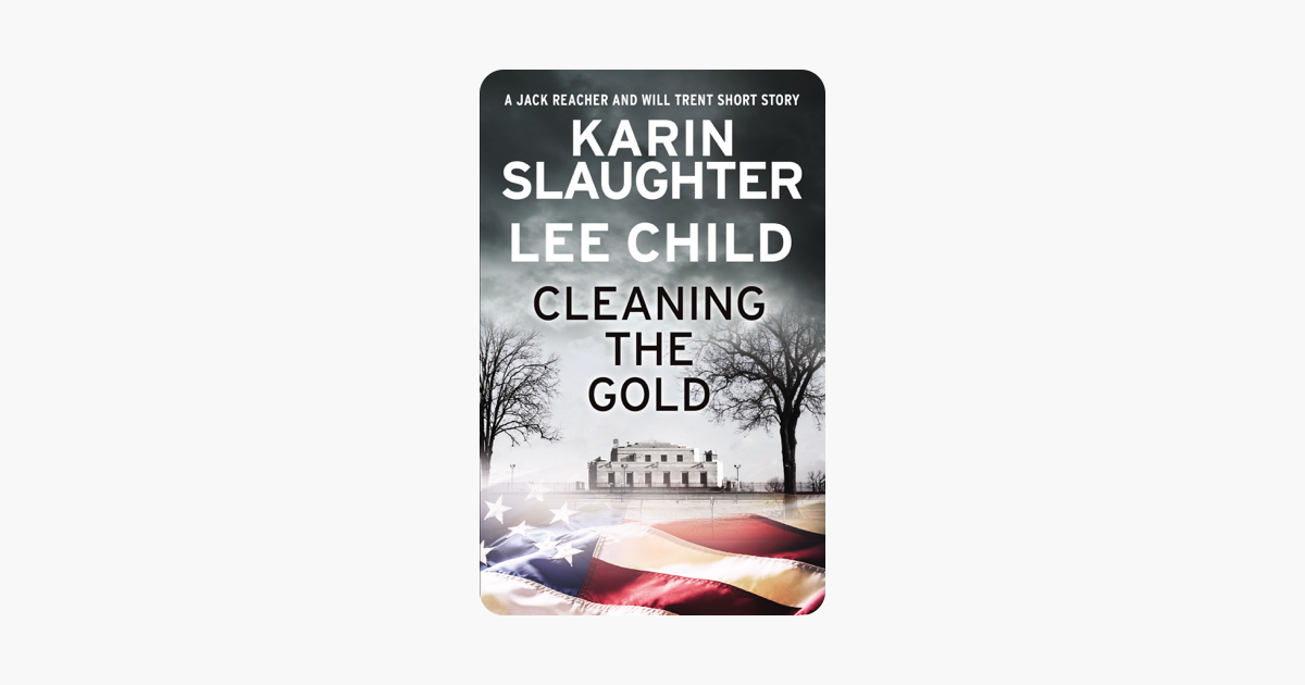 Cleaning the Gold - Karin Slaughter & Lee Child