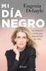 Eugenia Debayle - Mi día negro artwork