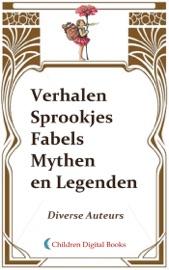 Download and Read Online Verhalen sprookjes fabels mythen en legenden