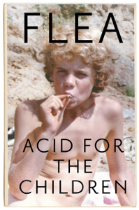 Acid For The Children - The autobiography of Flea, the Red Hot Chili Peppers legend Cover Book