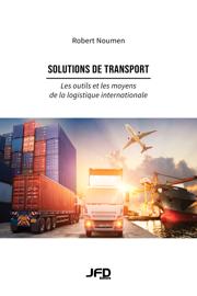 Solutions de transport : les outils et les moyens de la logistique internationale