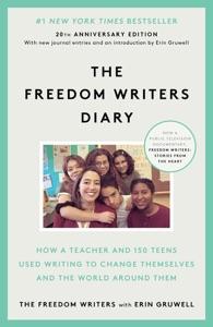 The Freedom Writers Diary (20th Anniversary Edition) da The Freedom Writers & Erin Gruwell