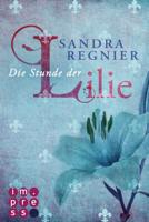 Die Lilien-Reihe 1: Die Stunde der Lilie ebook Download