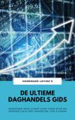 De Ultieme Daghandels Gids: Investeer Intelligent Stap Voor Stap En Verdien Geld Met Aandelen, CFD & Forex