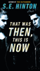 S. E. Hinton - That Was Then, This Is Now artwork