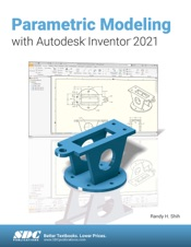 Parametric Modeling with Autodesk Inventor 2021