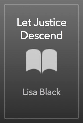 Lisa Black - Let Justice Descend