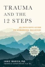 Trauma And The 12 Steps, Revised And Expanded