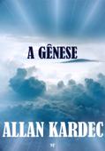 A Gênese - os Milagres e as Predições segundo o Espiritismo Book Cover