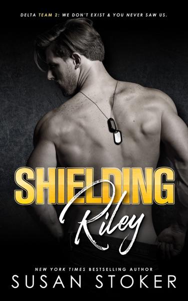 Shielding Riley - Susan Stoker book cover