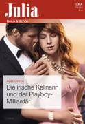 Die irische Kellnerin und der Playboy-Milliardär