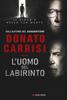 Donato Carrisi - L'uomo del labirinto artwork