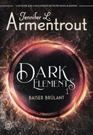 Dark Elements (Tome 1) - Baiser brûlant Par Dark Elements (Tome 1) - Baiser brûlant