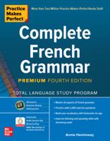 Annie Heminway - Practice Makes Perfect: Complete French Grammar, Premium Fourth Edition artwork
