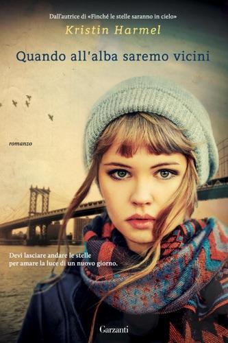 Kristin Harmel - Quando all'alba saremo vicini