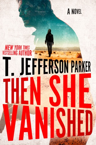 T. Jefferson Parker - Then She Vanished
