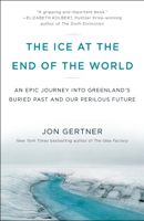Jon Gertner - The Ice at the End of the World artwork