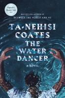 Ta-Nehisi Coates - The Water Dancer (Oprah's Book Club) artwork